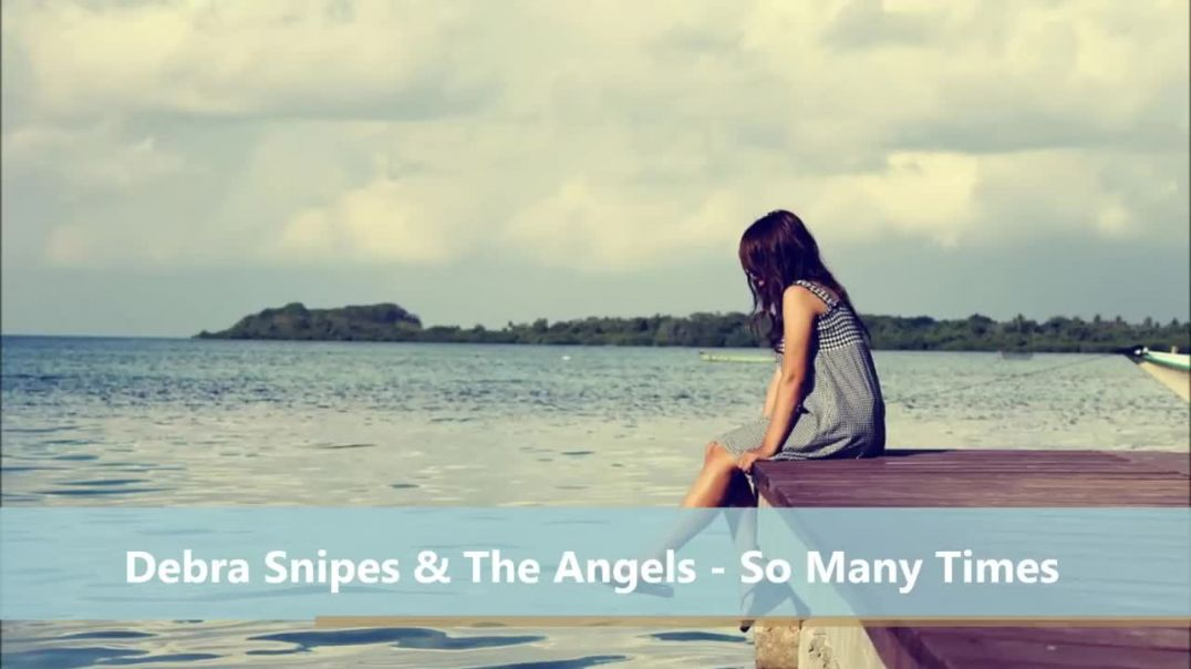 Debra Snipes &The Angels - So Many Times