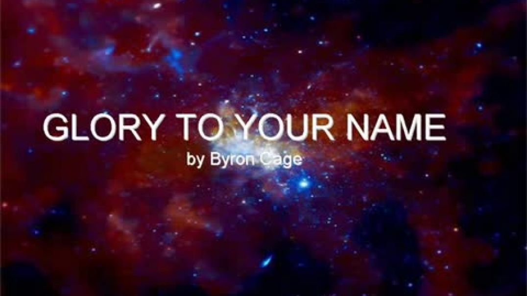 Glory to Your Name - Byron Cage