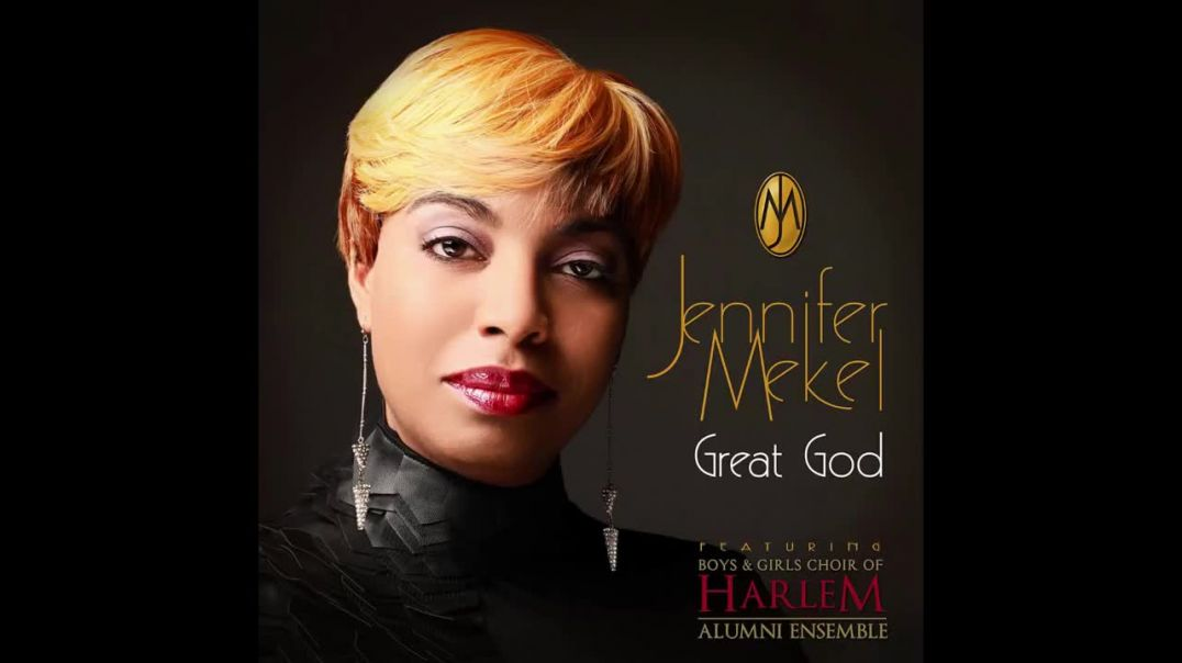 Jennifer Mekel feat. Boys and Girls Choir of Harlem - Great God
